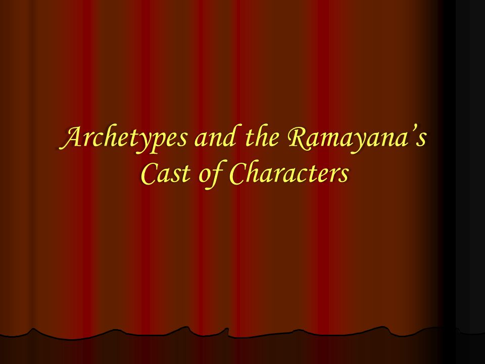 Archetypes and the Ramayana's Cast of Characters