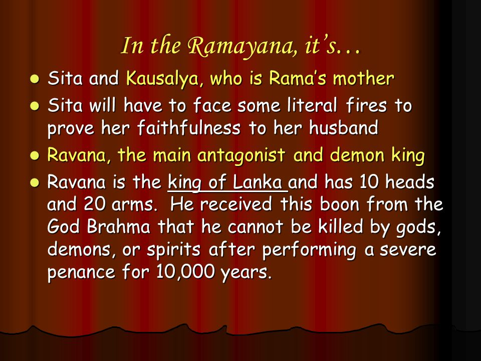 In the Ramayana, it's… Sita and Kausalya, who is Rama's mother