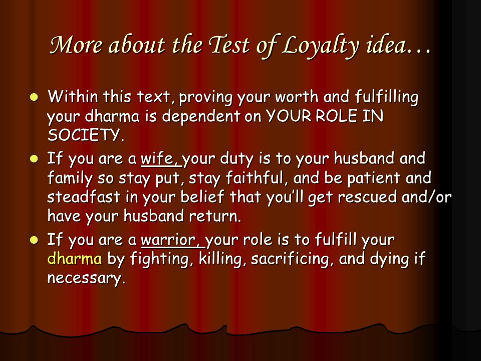 More about the Test of Loyalty idea…