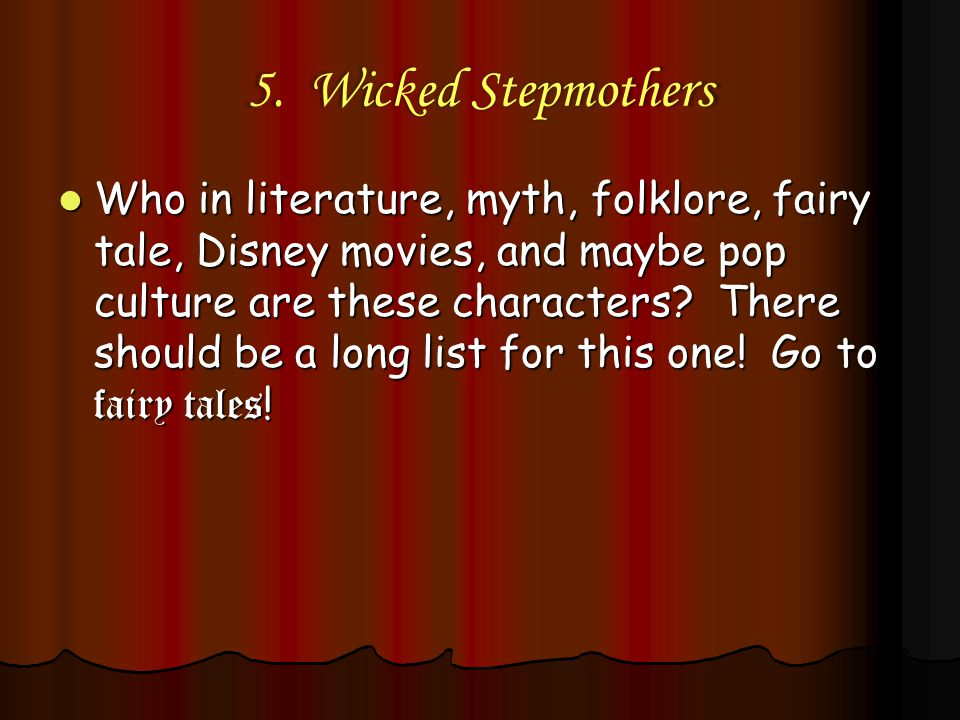 5. Wicked Stepmothers