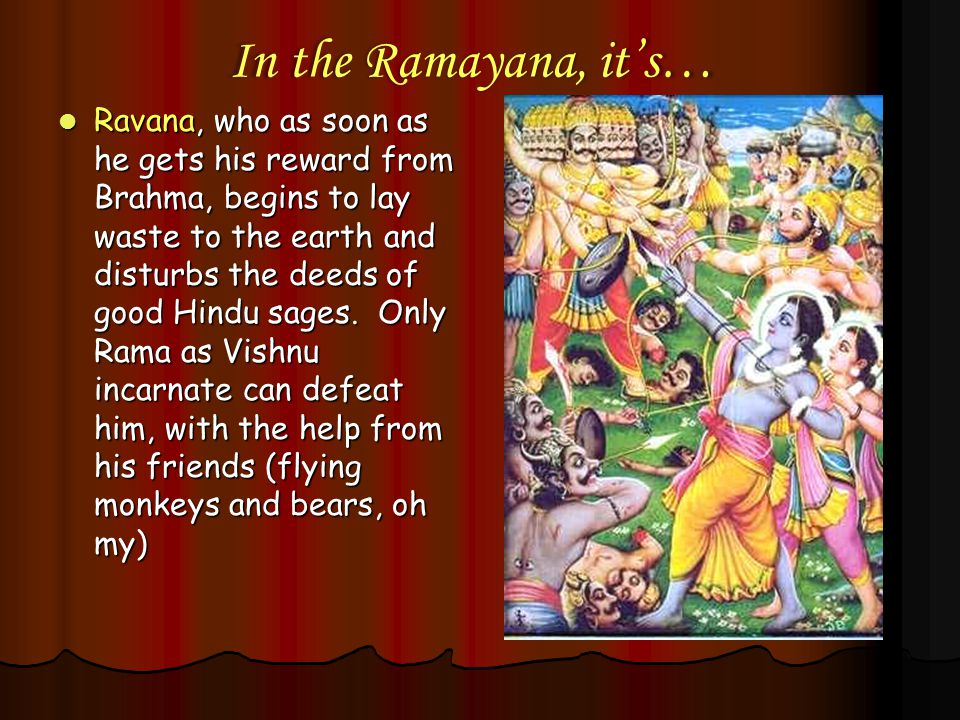 In the Ramayana, it's…