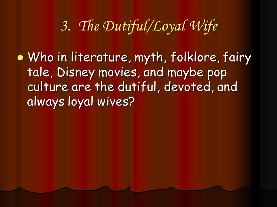 3. The Dutiful/Loyal Wife