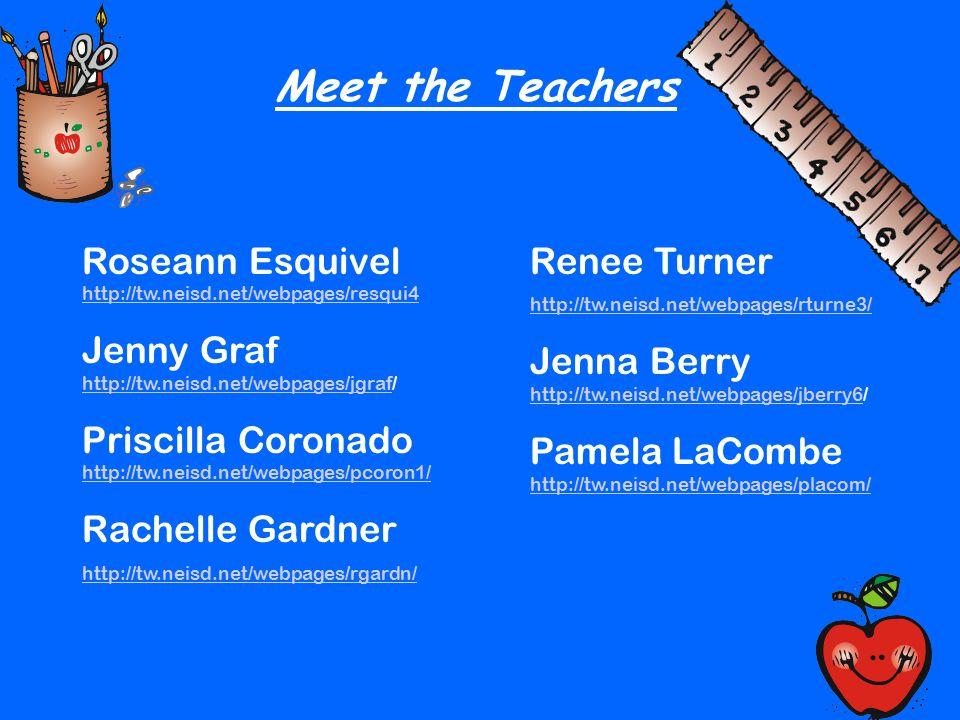 Meet the Teachers Roseann Esquivel http://tw.neisd.net/webpages/resqui4. Jenny Graf http://tw.neisd.net/webpages/jgraf/