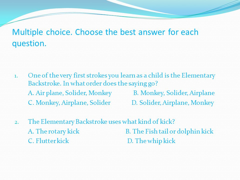 Multiple choice. Choose the best answer for each question.