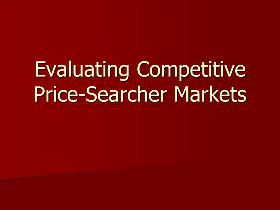 Evaluating Competitive Price-Searcher Markets