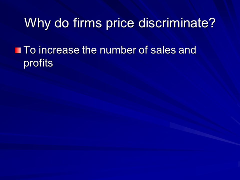 Why do firms price discriminate