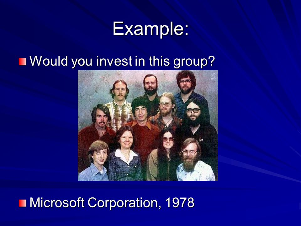 Example: Would you invest in this group Microsoft Corporation, 1978