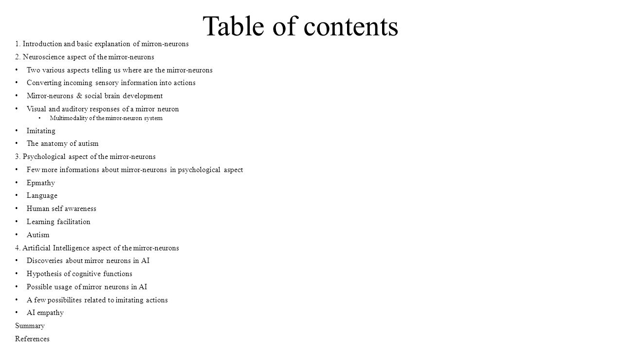 Table of contents 1. Introduction and basic explanation of mirron-neurons. 2. Neuroscience aspect of the mirror-neurons.