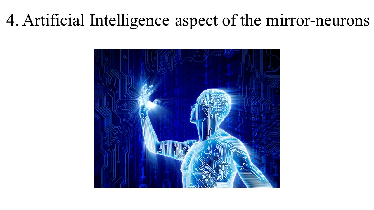 4. Artificial Intelligence aspect of the mirror-neurons
