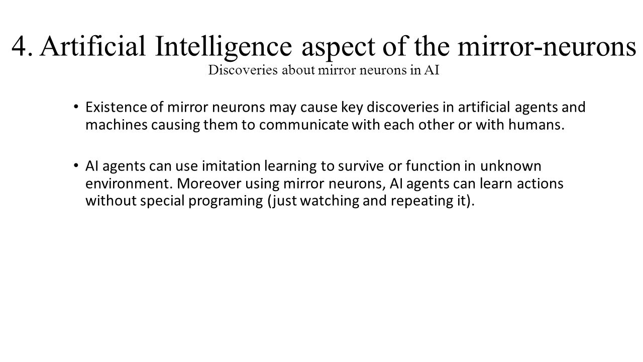 4. Artificial Intelligence aspect of the mirror-neurons Discoveries about mirror neurons in AI