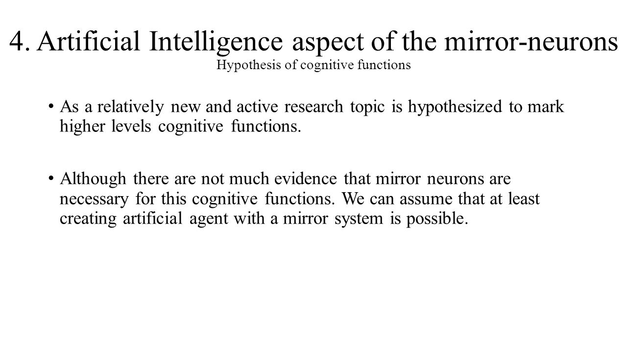 4. Artificial Intelligence aspect of the mirror-neurons Hypothesis of cognitive functions
