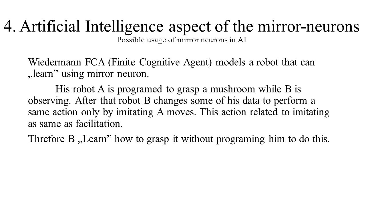 4. Artificial Intelligence aspect of the mirror-neurons Possible usage of mirror neurons in AI