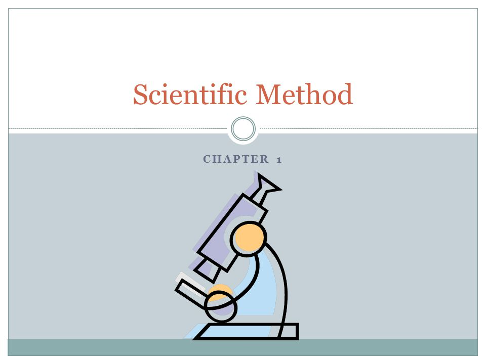 Scientific Method Chapter 1