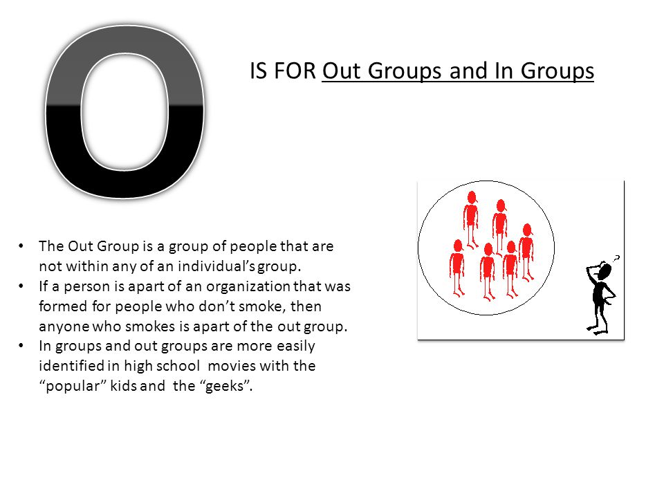 O IS FOR Out Groups and In Groups