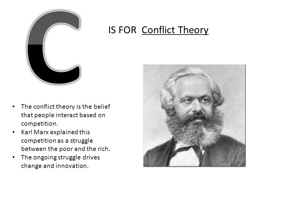C IS FOR Conflict Theory