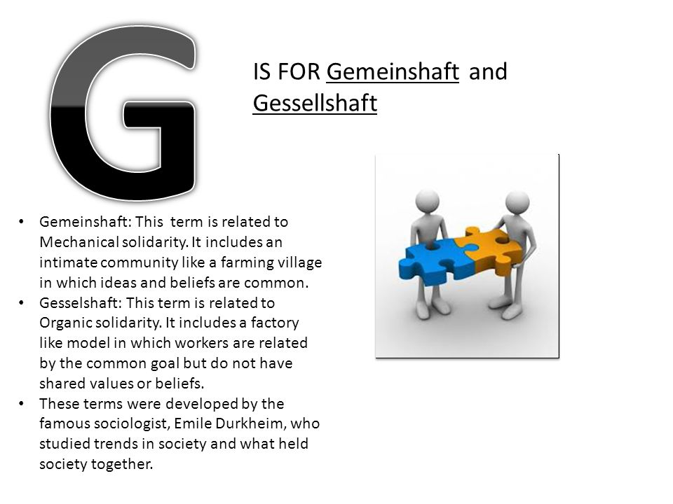 G IS FOR Gemeinshaft and Gessellshaft