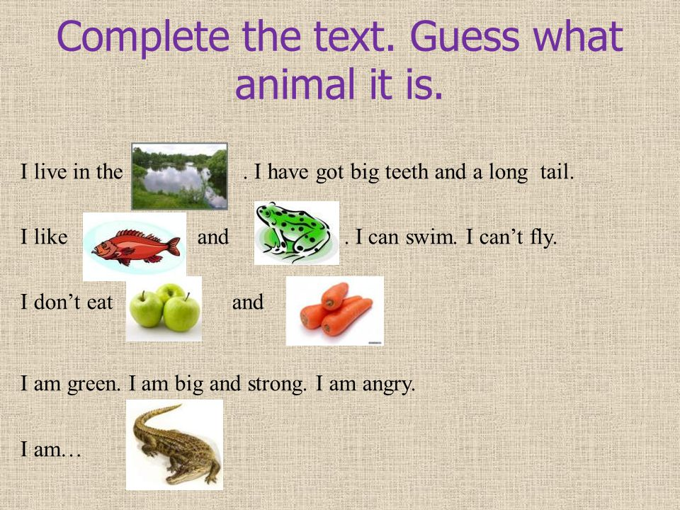 Complete the text. Guess what animal it is.
