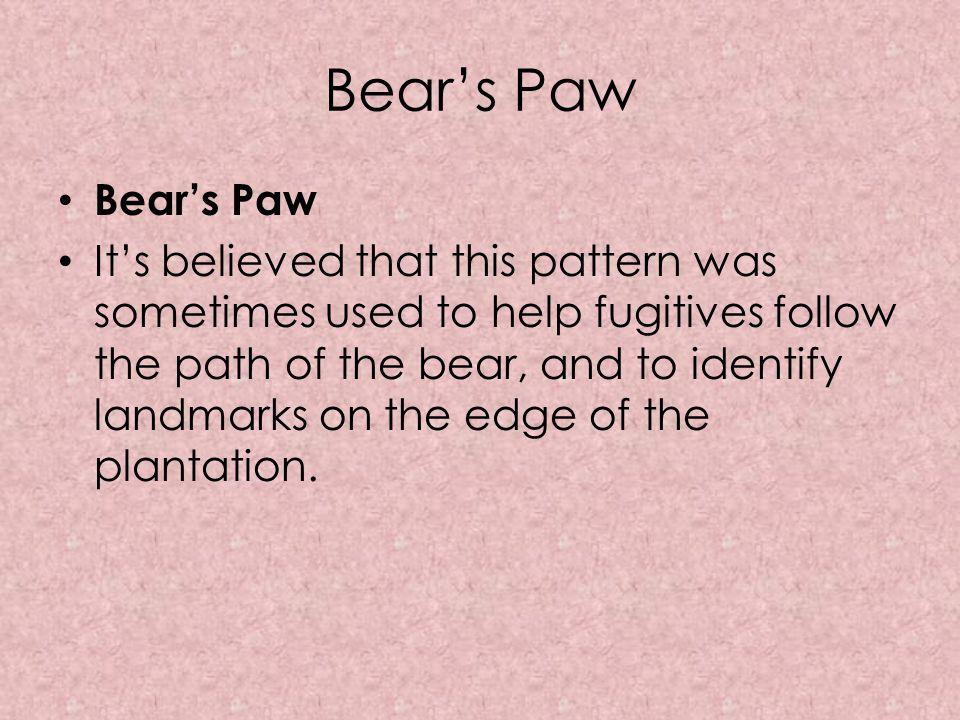 Bear's Paw Bear's Paw.