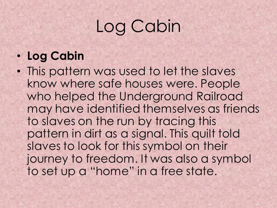 Log Cabin Log Cabin.