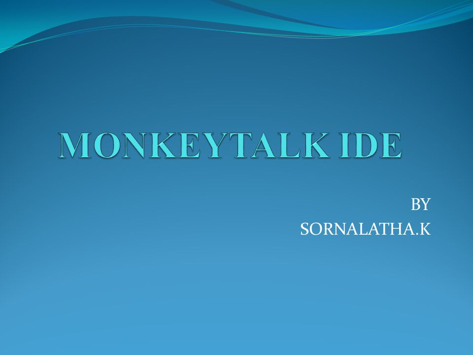MONKEYTALK IDE BY SORNALATHA.K