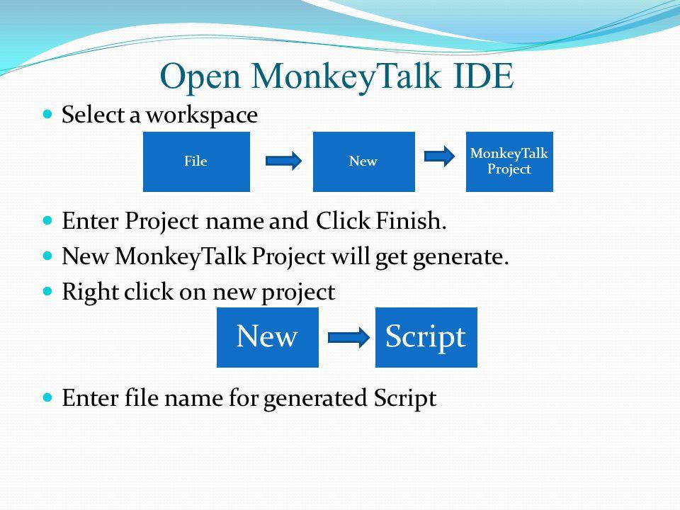 Open MonkeyTalk IDE Select a workspace