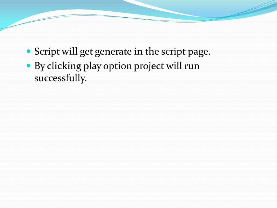 Script will get generate in the script page.