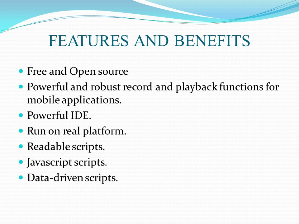 FEATURES AND BENEFITS Free and Open source