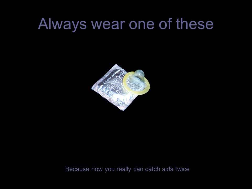 Always wear one of these