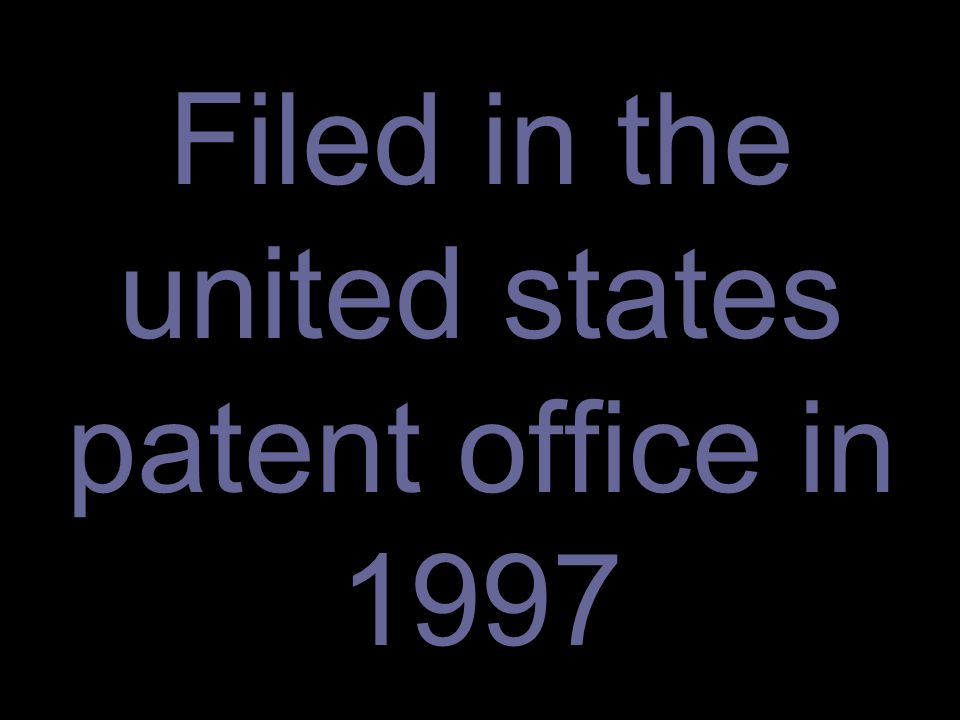 Filed in the united states patent office in 1997