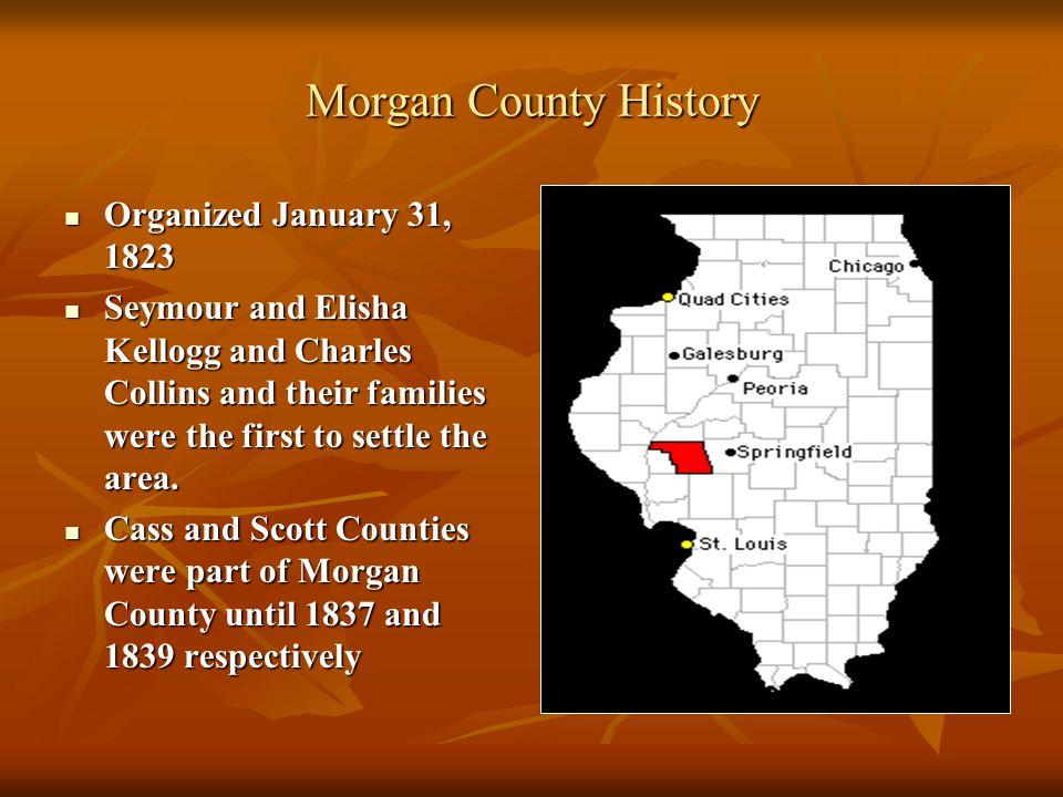 Morgan County History Organized January 31, 1823