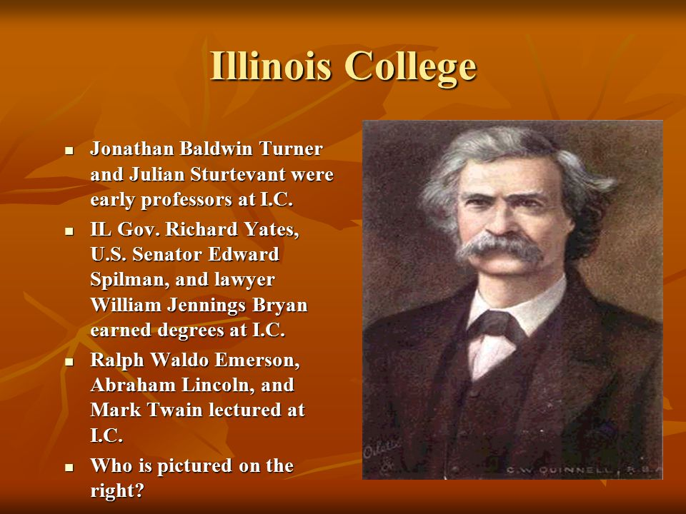 Illinois College Jonathan Baldwin Turner and Julian Sturtevant were early professors at I.C.