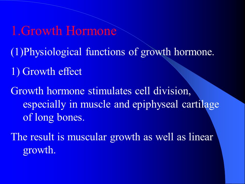 1.Growth Hormone Physiological functions of growth hormone.