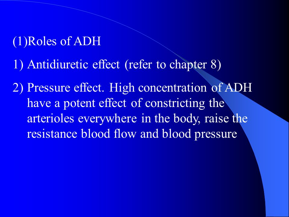 Roles of ADH Antidiuretic effect (refer to chapter 8)