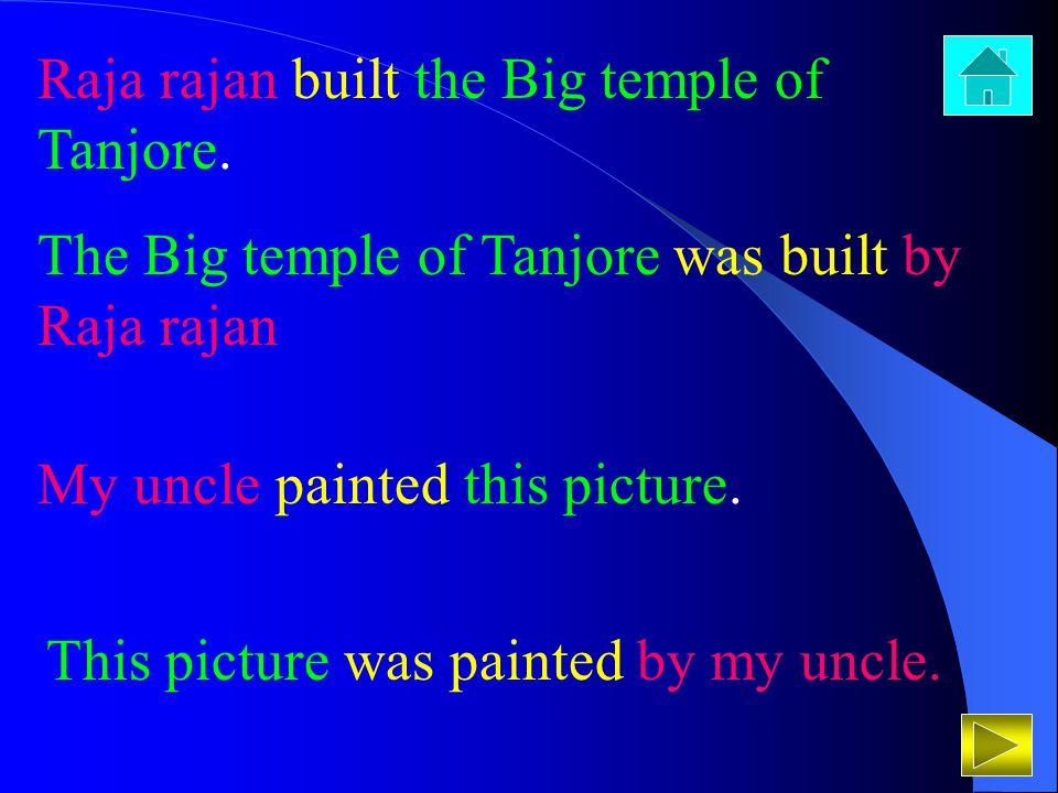 Raja rajan built the Big temple of Tanjore.