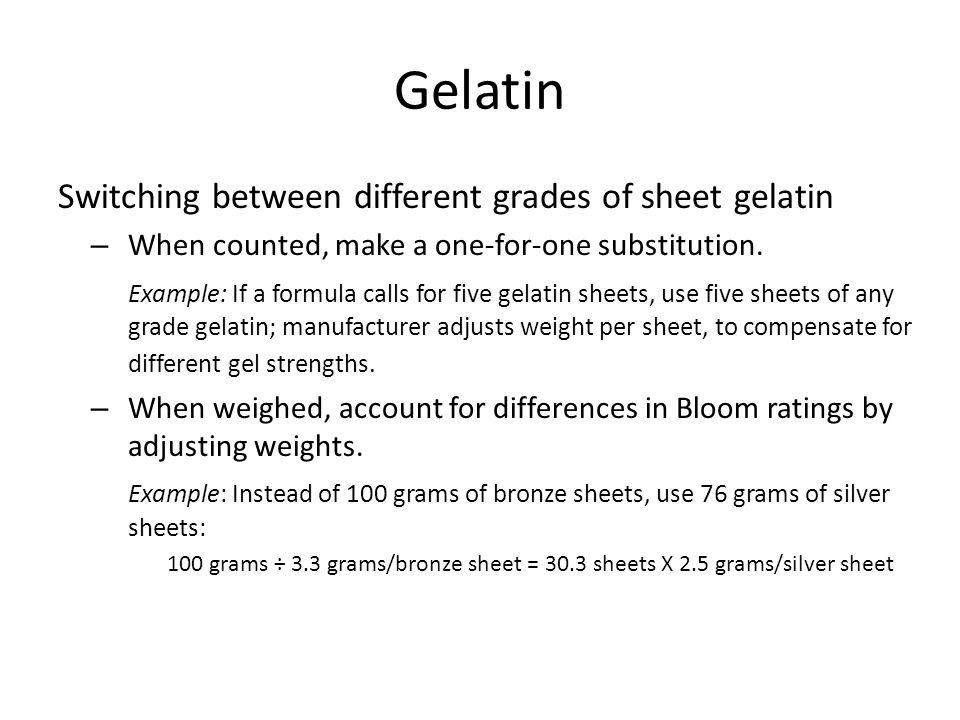 Gelatin Switching between different grades of sheet gelatin