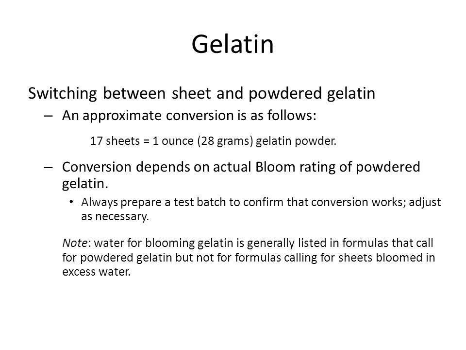 Gelatin Switching between sheet and powdered gelatin