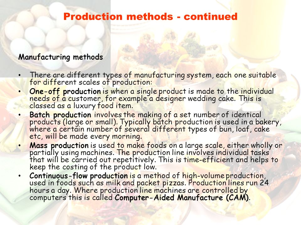 Production methods - continued