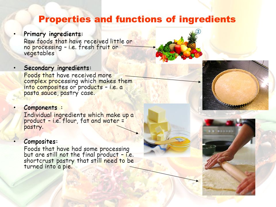 Properties and functions of ingredients