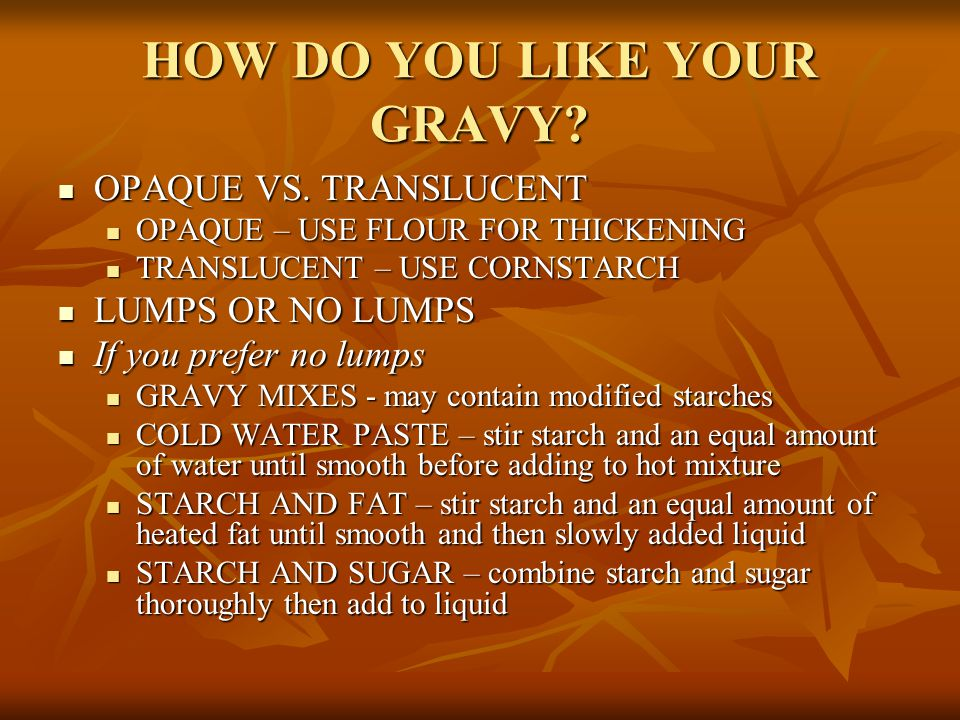 HOW DO YOU LIKE YOUR GRAVY