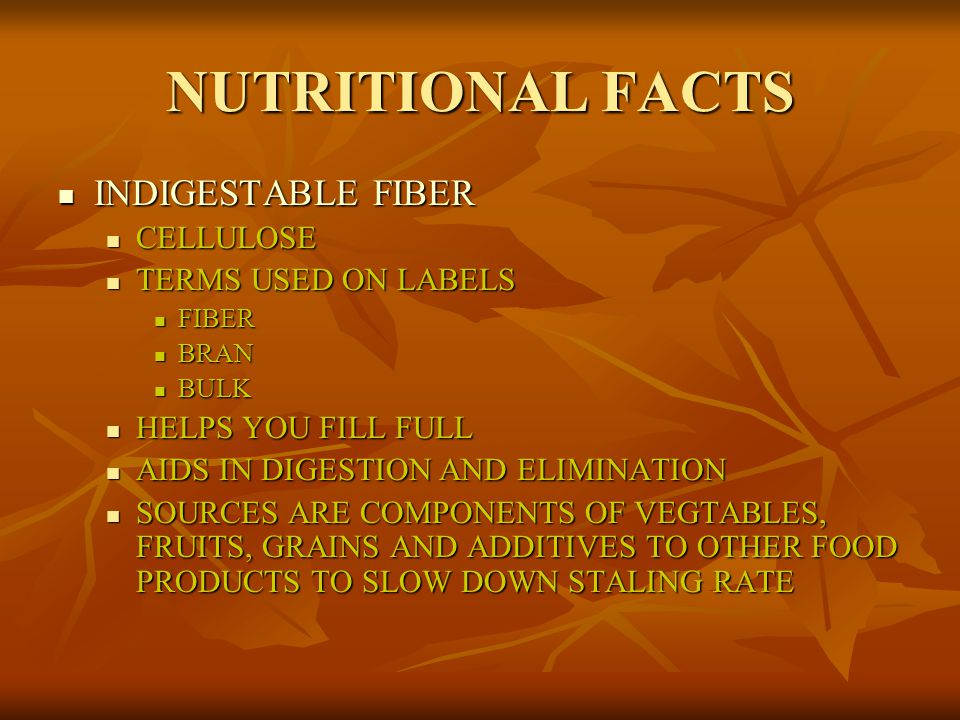 NUTRITIONAL FACTS INDIGESTABLE FIBER CELLULOSE TERMS USED ON LABELS