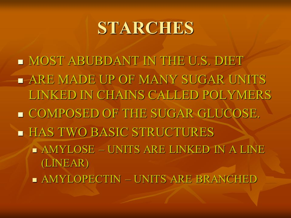 STARCHES MOST ABUBDANT IN THE U.S. DIET