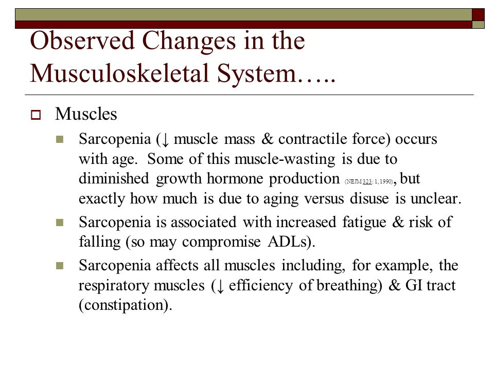 Observed Changes in the Musculoskeletal System…..