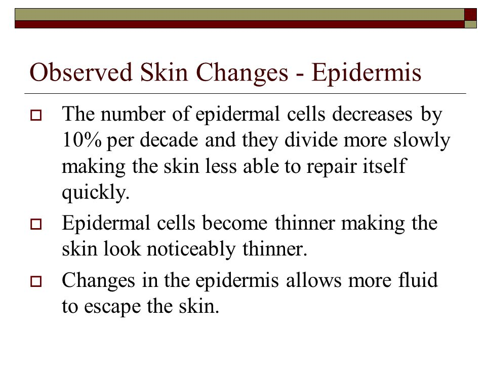 Observed Skin Changes - Epidermis