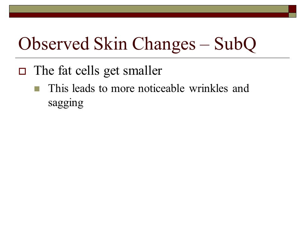 Observed Skin Changes – SubQ