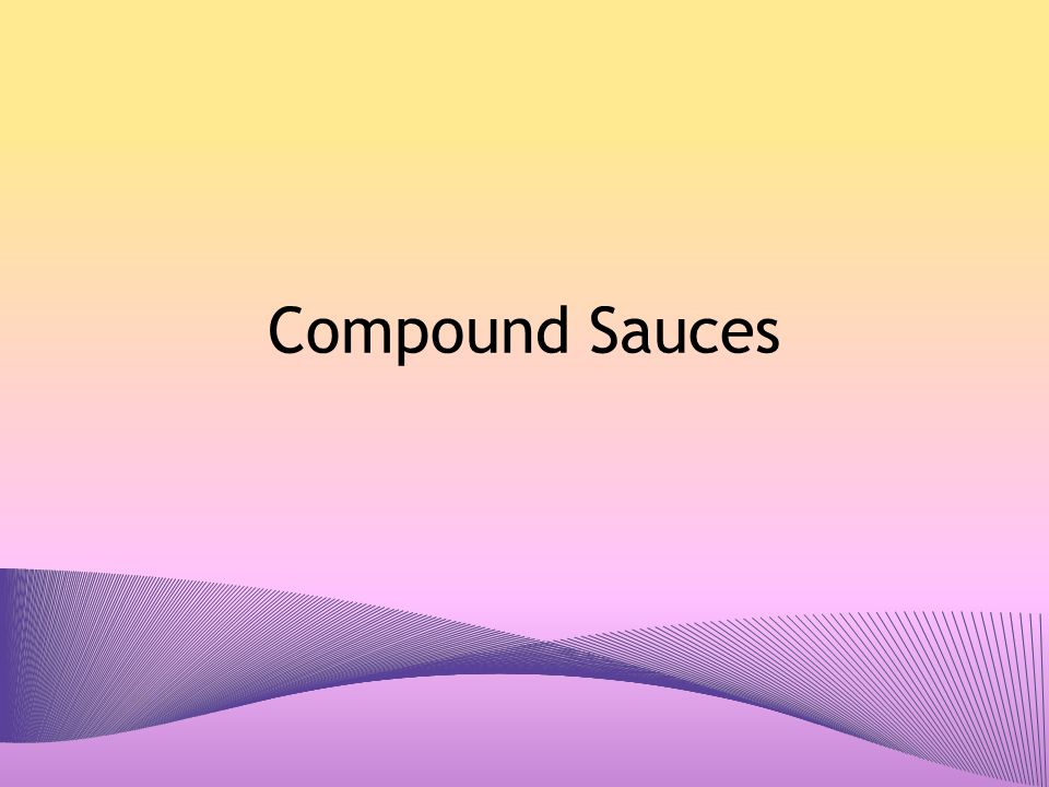 Compound Sauces