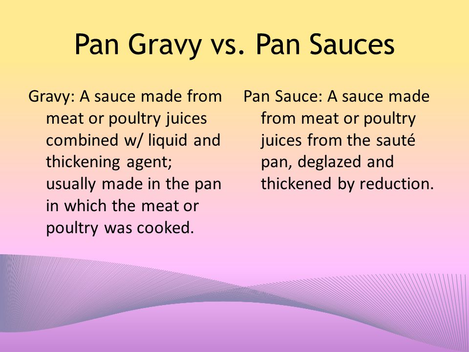 Pan Gravy vs. Pan Sauces