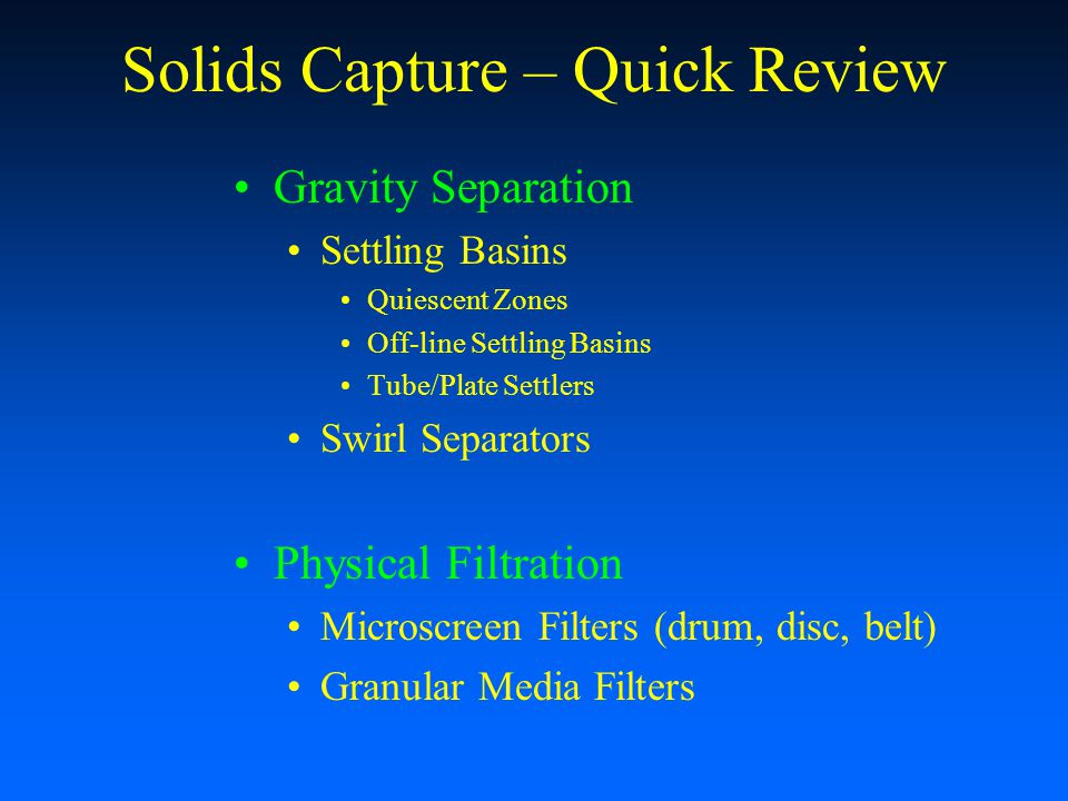 Solids Capture – Quick Review