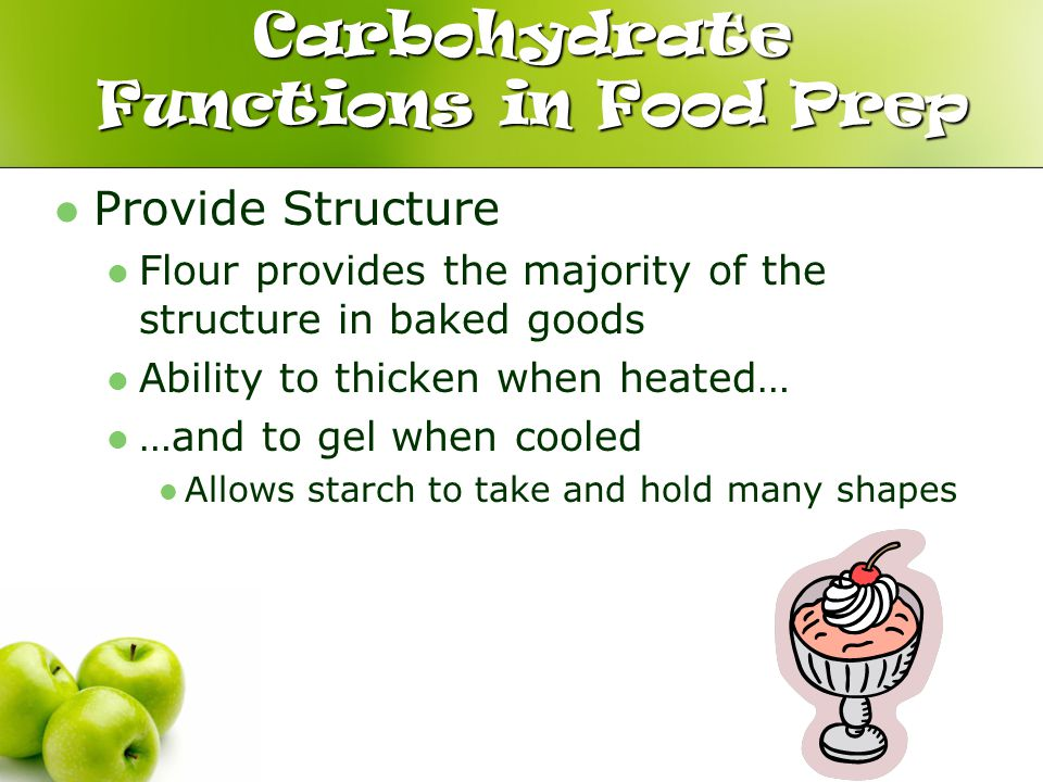 Carbohydrate Functions in Food Prep