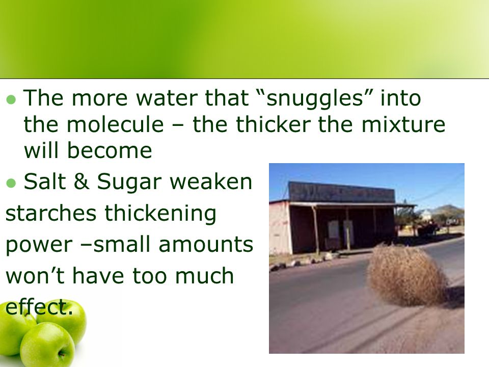The more water that snuggles into the molecule – the thicker the mixture will become