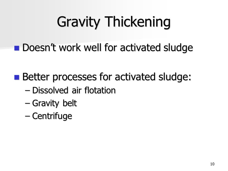 Gravity Thickening Doesn't work well for activated sludge